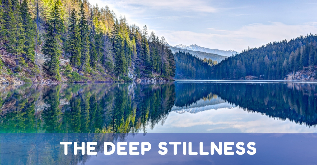 Deep Stillness